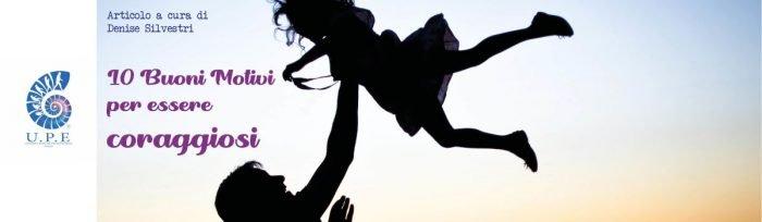 10 motivi per essere coraggiosi